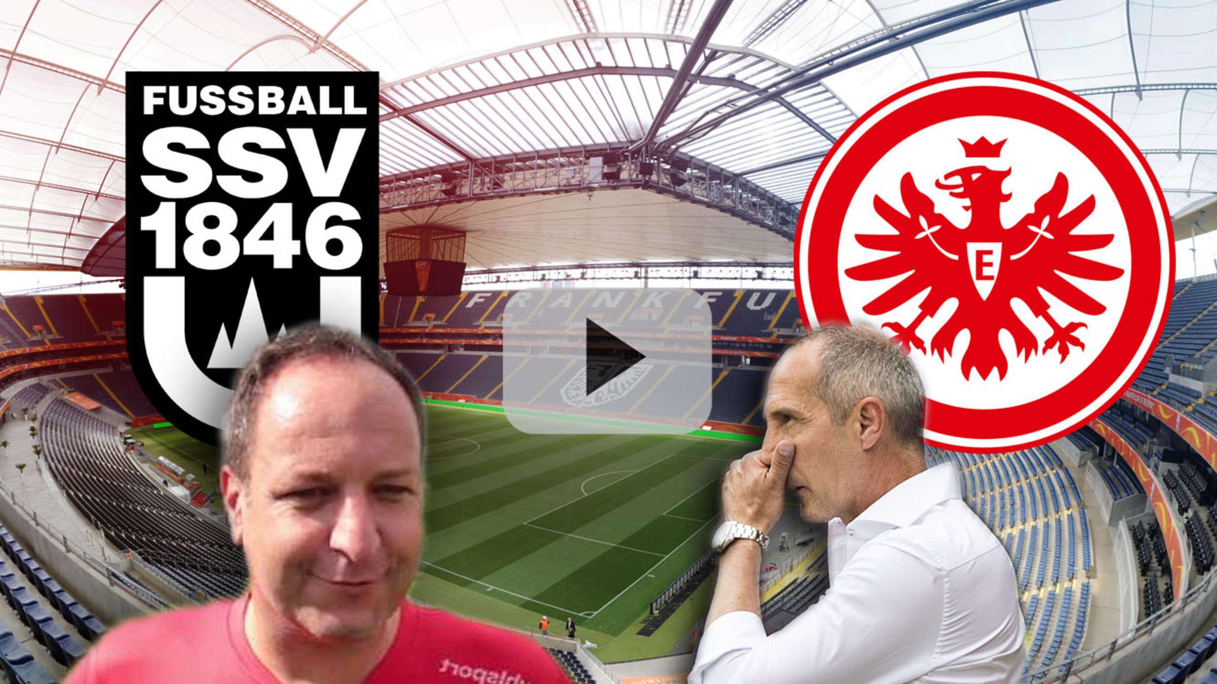 Heute Dfb Pokal ᐓ Ssv Ulm Eintracht Frankfurt Im
