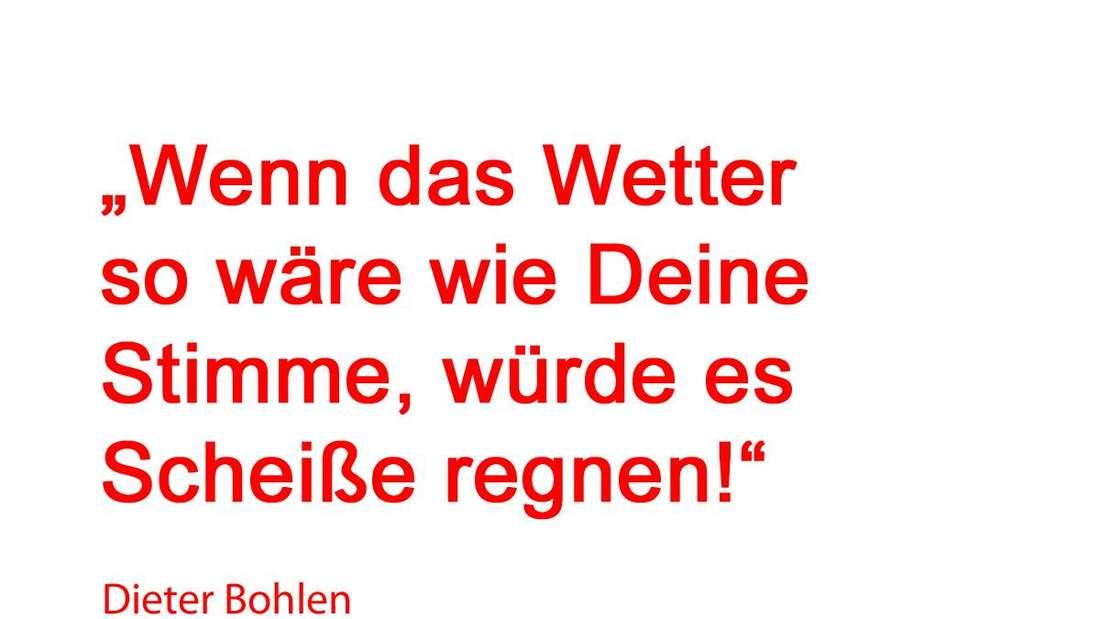 Ein fieser Spruch von Dieter Bohlen